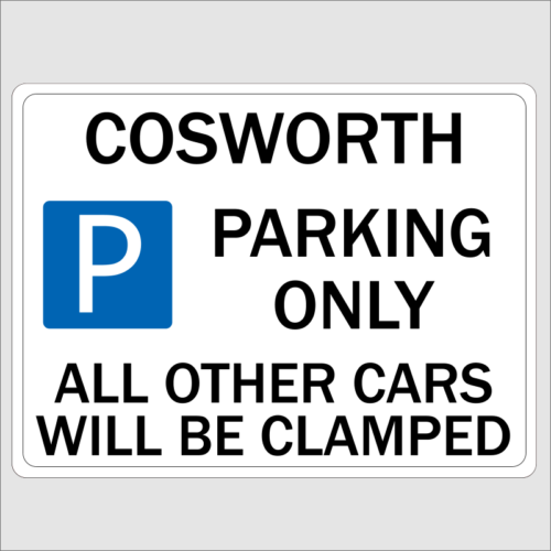 Cosworth Parking Only Sign