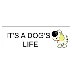 Its A Dogs Life Sign