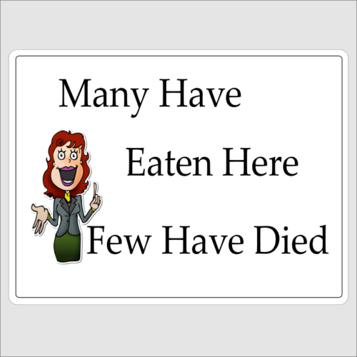 Many Have Eaten Few Have Died