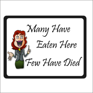Many Have Eaten Here Sign
