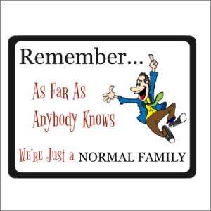 Remember As Far As Anyone Knows Sign