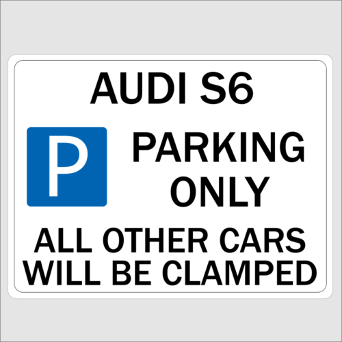 AUDI S6 Parking Signs