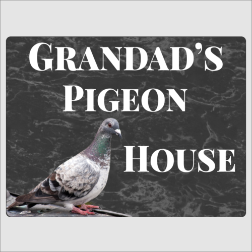 Grandad's Pigeon House Sign