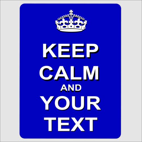 Keep Calm Your text Blue