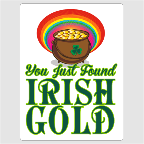 You Just Found Irish Gold 1