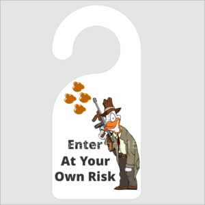 Enter At Your Own Risk Door Hanger