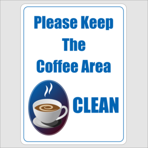 Please Keep The Coffee Area Sign