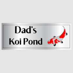 Dad's Koi Pond Sign