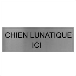 Chien Lunatique ICI Sign