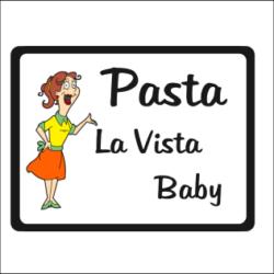 Pasta La Vista Baby Sign