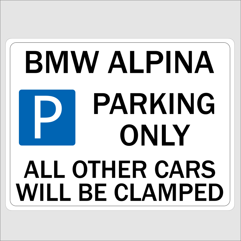 BMW ALPINA Parking Only Sign Novelty Signs - Bmw parking only signs